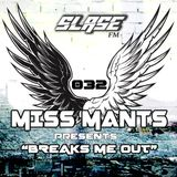 Miss Mants - Breaks Me Out #32 on Slase FM [29SEP 2017]