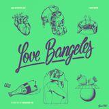 LVBMX#06 • Love Bangeles pt. 6