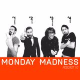 Monday Madness Podcast! 010 - WE MADE IT TO 10!