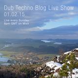 Dub Techno Blog Live Show 029 - Mixlr - 01.02.15