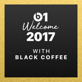 Black Coffee - Welcome 2017 @ Beats 1 Radio