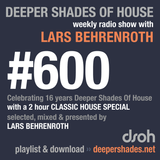Deeper Shades Of House #600 - 2h Classic House Special