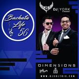 DJ Soltrix - Bachata Life 56 (Featuring DJ York & DJ Dimen5ions)