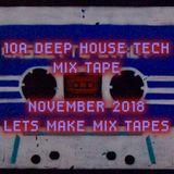 10A_DEEP HOUSE TECH MIX TAPE NOVEMBER_2018