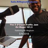 5 O'Clock Traffic Jam 5-11-2018 on Magic 101.3