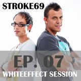 Stroke 69 - Whiteeffect Session - ep 07