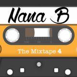 The Mixtape 4 - Nana B