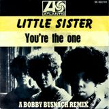 little sister - youre the one - the bobby busnach other side days remix -8.48