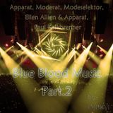 Apparat, Moderat, Modeselektor, Ellen Allien & Apparat, Paul Kalkbrenner (Blue Blood Music Part 2)