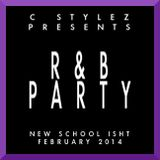 C Stylez - R&B Party (New School Isht) [Feb 2014 R&B Mix] (Clean)