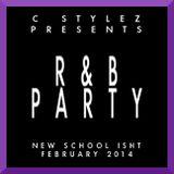 C Stylez - R&B Party (New School Isht) [Feb 2014 R&B Mix] (Clean)