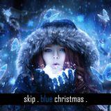 SKIP - BlUE CHRISTMAS