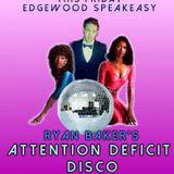 Ryan Baker - Attention Deficit Disco | Recorded Live @ Edgewood Speakeasy |