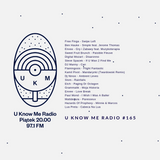 U Know Me Radio #165 | Envee | Free Finga | Lua Preta | Flamingosis | Grammatik | Paul Mond | Etch