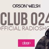 Orson Welsh presents Club024 official radioshow by DEEP RADIO 20-7-2019