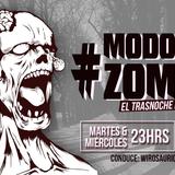#ModoZombie - Capítulo 2 - 05/07/17 - Conduce: @Wirosaurio