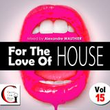 For The Love Of House (Vol 15)