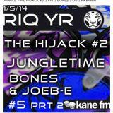 #5.3  BONES & Joeb-E JUNGLE TIME  Kane Fm THE HIGH JACK  01.05.14 Part3