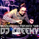 Brazilianbass Podcasts #005 @ DJ Freeky - July 2013