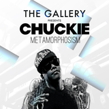 The Gallery Presents: Chuckie - Metamorphosism
