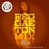 DJ Carrasco Reggaeton Mix 006