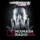 Mixmash Radio #246 (Incl. Unity Guest Mix)