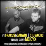 The Comeback Podcast Ft Fracus & Darwin/Stu Wood/MC CYX