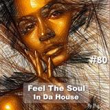 Feel The Soul In Da House #80