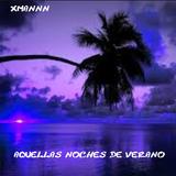 XMANNN - AQUELLAS NOCHES DE VERANO