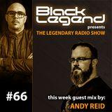 Black Legend pres. The Legendary Radio Show (13-07-2019) - Guest Andy Reid