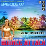 Bounce Attack (Episode 07) Special Tropical Edition