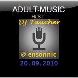 DJ Taucher -ADULT MUSIC SHOW ON ENSONNIC (20.09.2010)