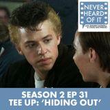 Season 2 Ep 31 - Tee Up: 'Hiding Out'