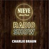Nueve Radio Show - Mix by Charlie Braun