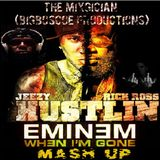 "Hustlin/When I'm Gone (The Mixgician ""Mash Up"")"