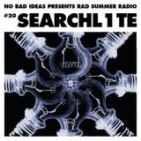 No Bad Ideas Presents Rad Summer Radio #20 Searchl1te