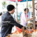 """Paul2Paul - """"A Life Of A Simple Man"""" House Podcast #30"""