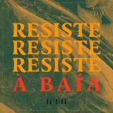 RESISTE À BAÍA [mixtape]