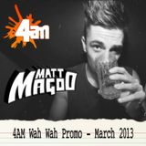 Matt Magoo • 4AM Promo • Mar 13
