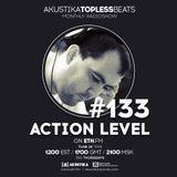 Action Level - Akustika Topless Beats 133 - April 2019
