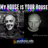 My HOUSE is YOUR House SPECIAL GUEST session Mr. GROBOVSHEK from SLOVENIA@SOUNDWAVERADIO.net