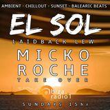 'El Sol' with Ceri Laidback Lew Ep 8 - MICKO ROCHE TAKE OVER (Live on Ibiza Radio 1)