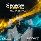 Rudeejay - Mix for Papaya