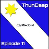 ThunDeep Episode 11