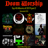 Doom Worship E033 - Top 40 Albums of 2019 part 2