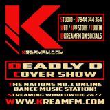 Deadly D (Cover Show) - KreamFM.Com 20 NOV 2019
