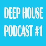 Deep House Podcast #1 Pita W.
