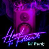 Dj Wordy  - hard to follow