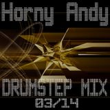 Horny Andy - DrumStep Mix 03/14