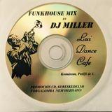 DJ MILLER - LUI DANCE CAFE MIX 2002-2005 (KOMÁROM - ONLY VINYL - LIVE!)